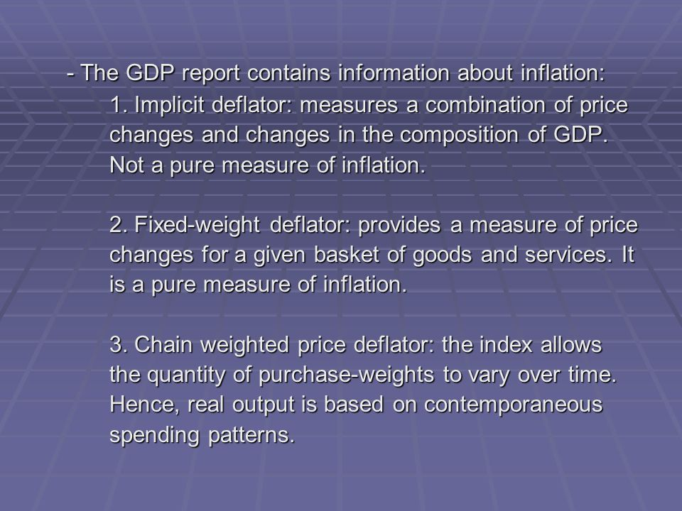 - The GDP report contains information about inflation: 1.