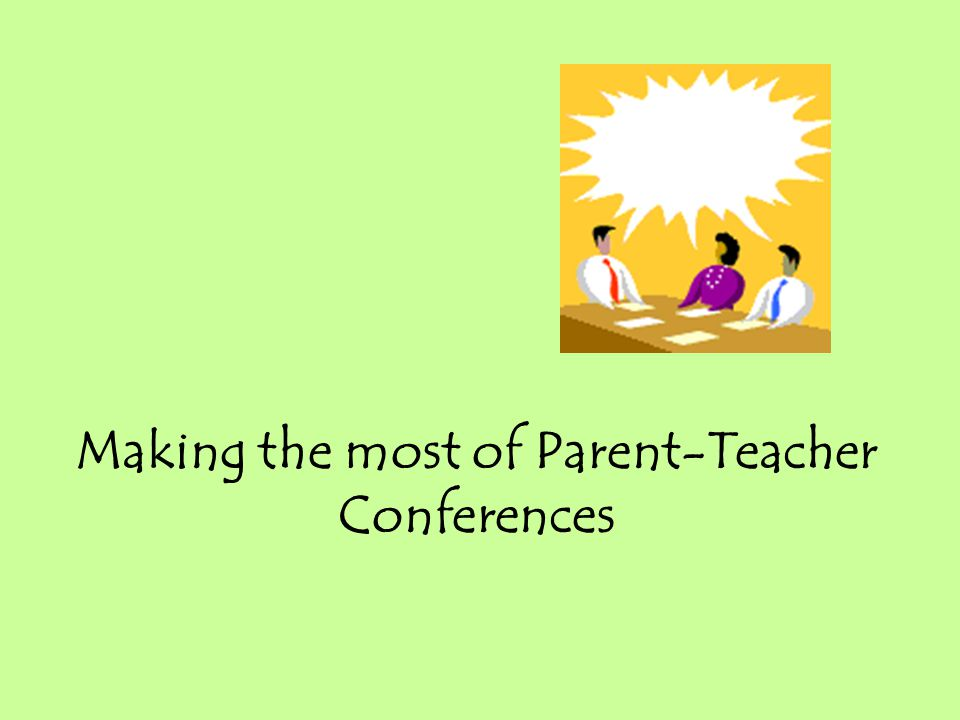 Making the most of Parent-Teacher Conferences