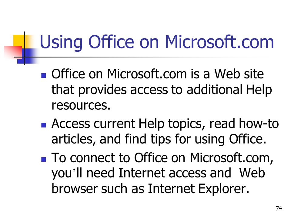 74 Using Office on Microsoft.com Office on Microsoft.com is a Web site that provides access to additional Help resources.