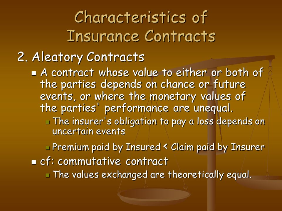 Characteristics of Insurance Contracts 2.