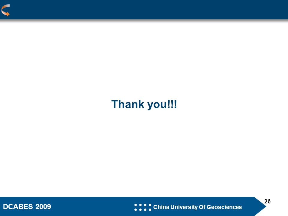 DCABES 2009 China University Of Geosciences 26 Thank you!!!