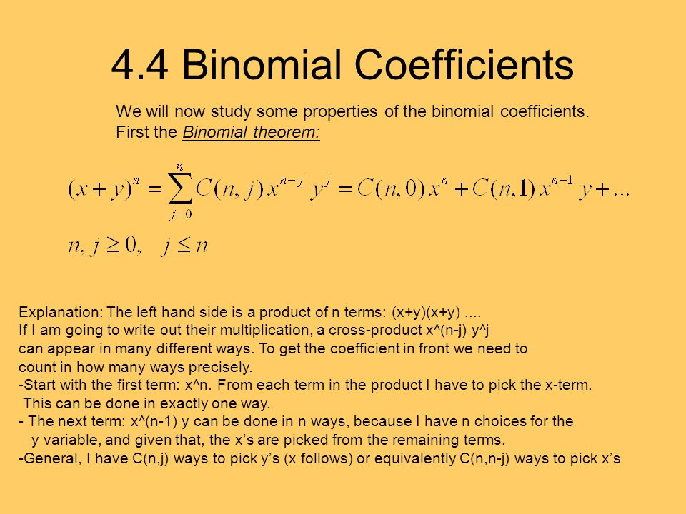 4.4 Binomial Coefficients We will now study some properties of the binomial coefficients.