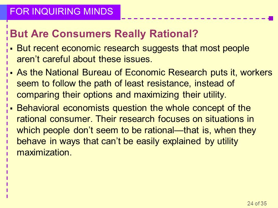 24 of 35 FOR INQUIRING MINDS But Are Consumers Really Rational.