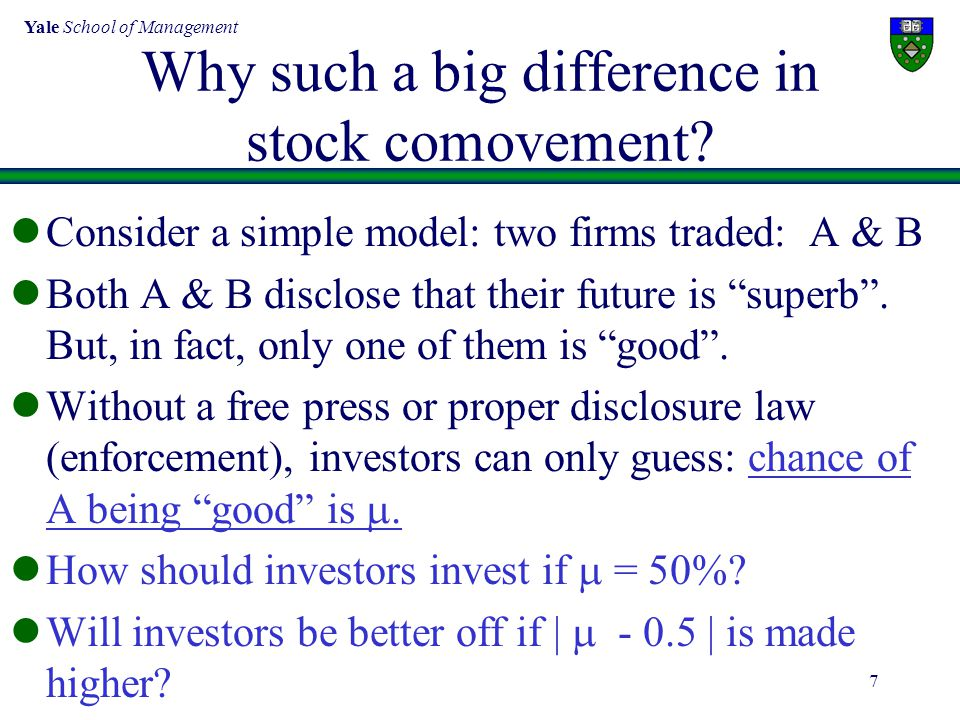 Yale School of Management 7 Why such a big difference in stock comovement.
