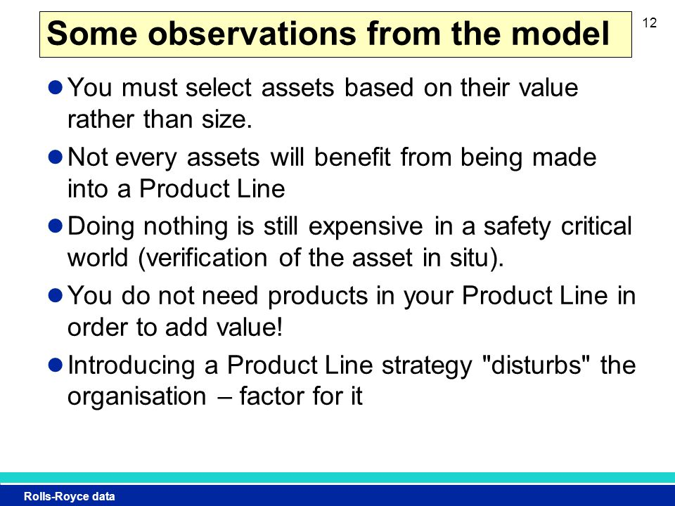 Rolls-Royce data 12 Some observations from the model You must select assets based on their value rather than size.