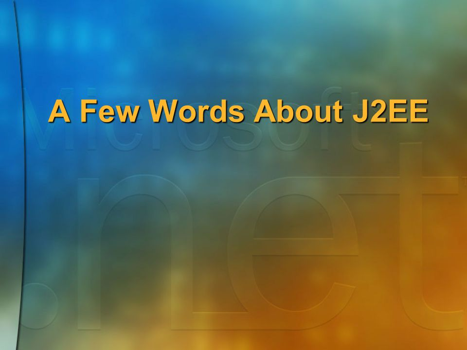A Few Words About J2EE