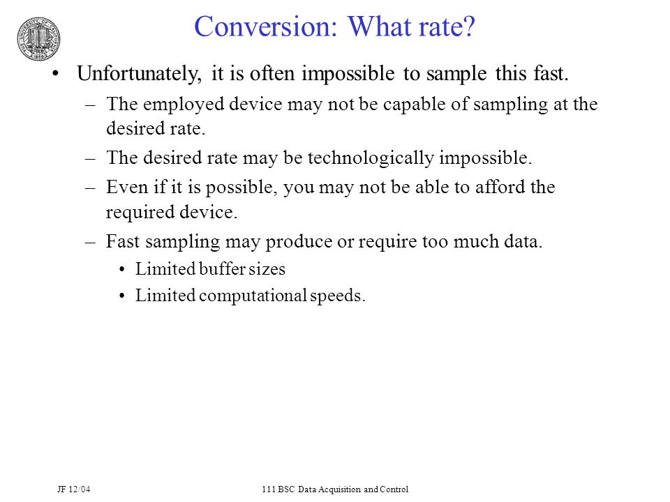 JF 12/04111 BSC Data Acquisition and Control Conversion: What rate.