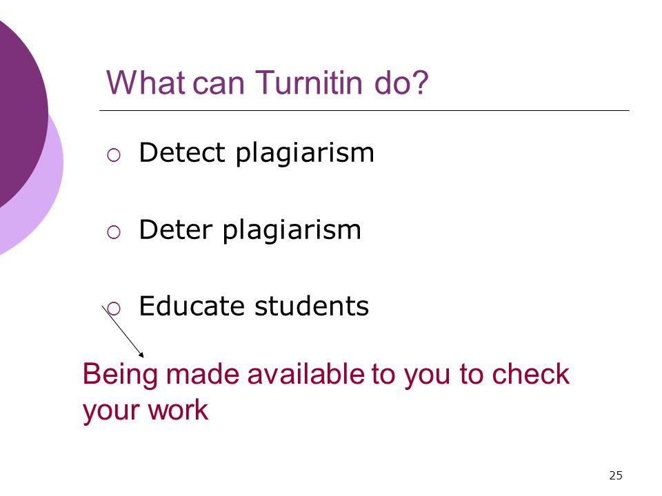 25 What can Turnitin do.