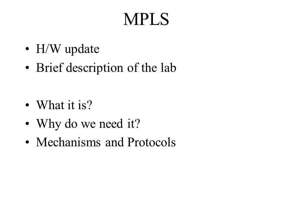 MPLS H/W update Brief description of the lab What it is.