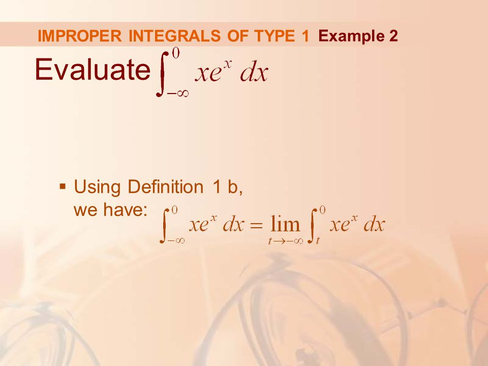 Evaluate  Using Definition 1 b, we have: Example 2