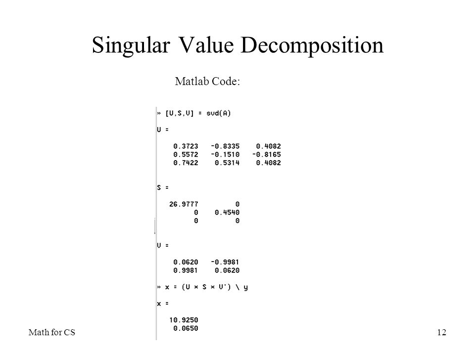 Math for CSLecture 412 Singular Value Decomposition Matlab Code: