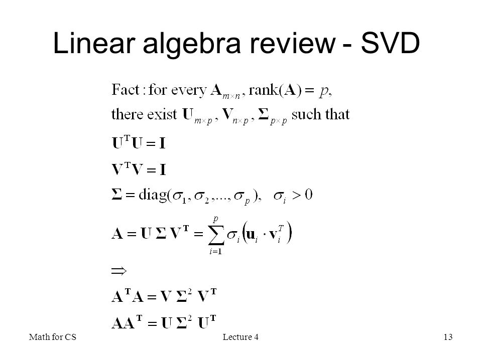 Math for CSLecture 413 Linear algebra review - SVD