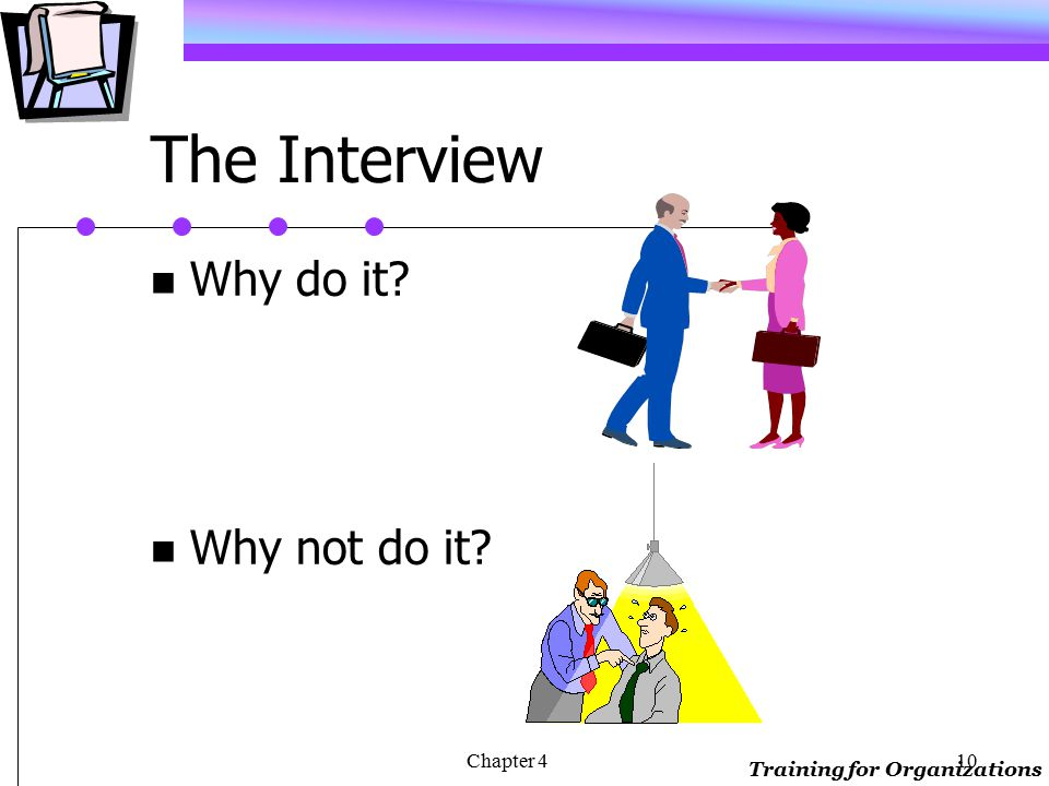 Training for Organizations Chapter 49 The Observation Form Group work: Develop an observation form you could use as a guide in observing a newly hired training instructor.