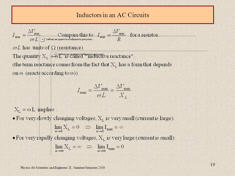 Physics for Scientists and Engineers II, Summer Semester Inductors in an AC Circuits