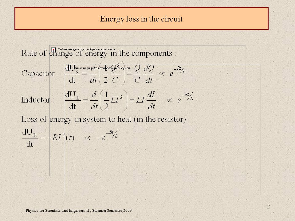Physics for Scientists and Engineers II, Summer Semester Energy loss in the circuit