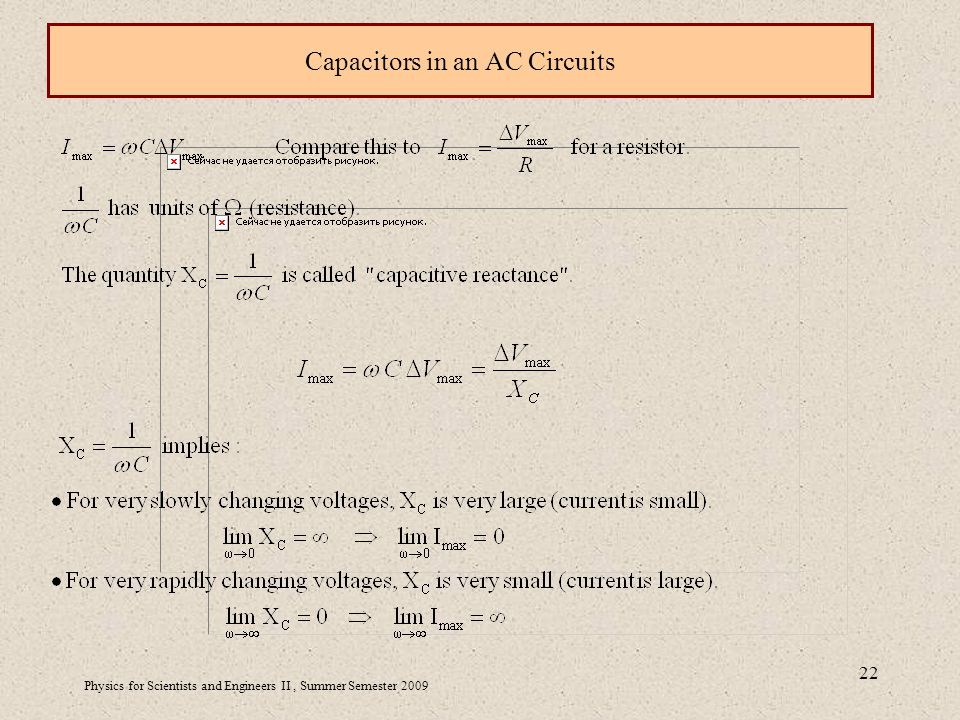 Physics for Scientists and Engineers II, Summer Semester Capacitors in an AC Circuits