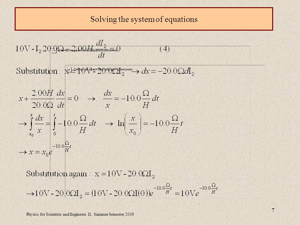 Physics for Scientists and Engineers II, Summer Semester Solving the system of equations