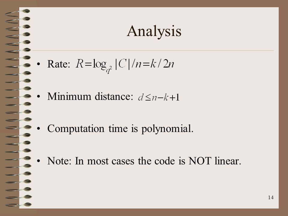 14 Analysis Rate: Minimum distance: Computation time is polynomial.