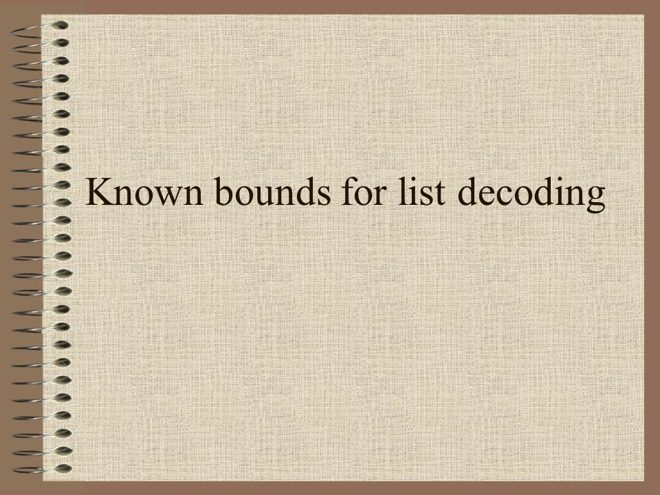 Known bounds for list decoding