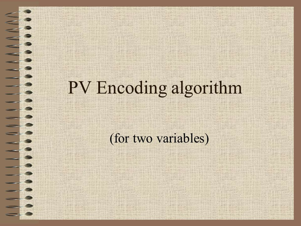 PV Encoding algorithm (for two variables)