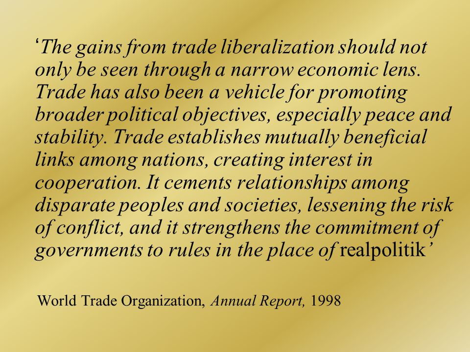 'The gains from trade liberalization should not only be seen through a narrow economic lens.
