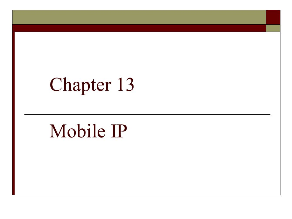 Chapter 13 Mobile IP