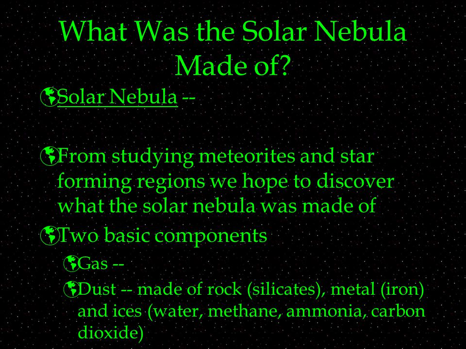 What Was the Solar Nebula Made of.