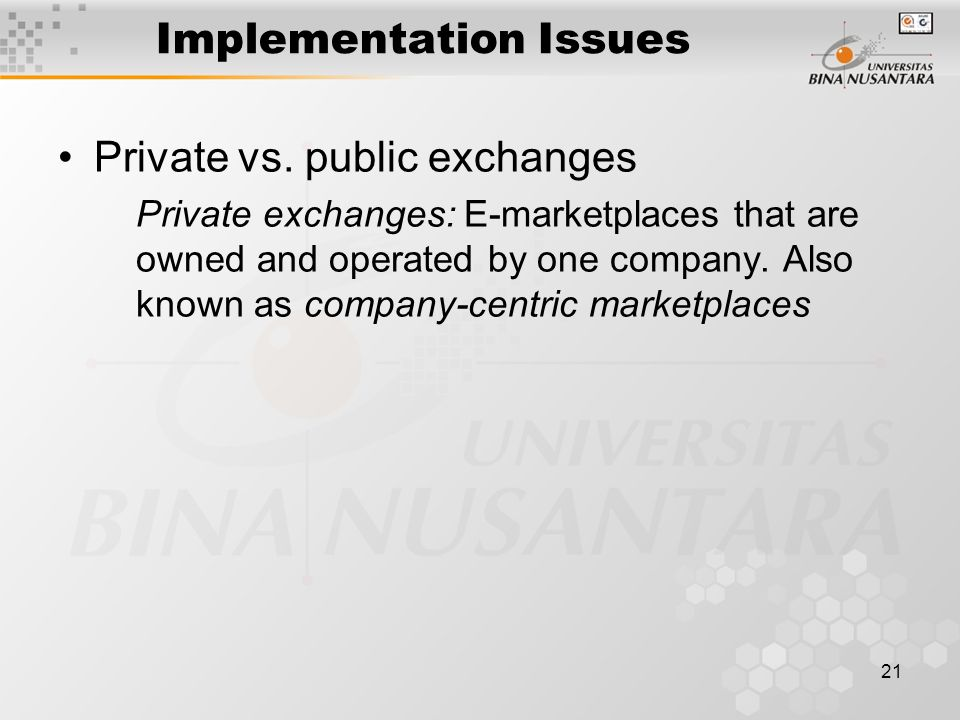 21 Implementation Issues Private vs.