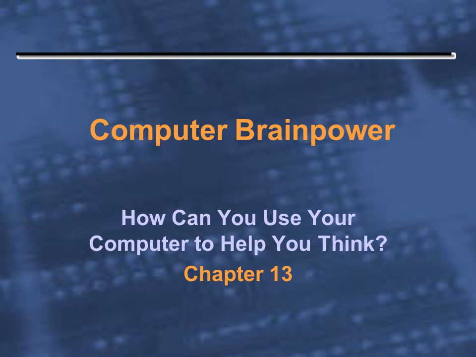 Computer Brainpower How Can You Use Your Computer to Help You Think Chapter 13