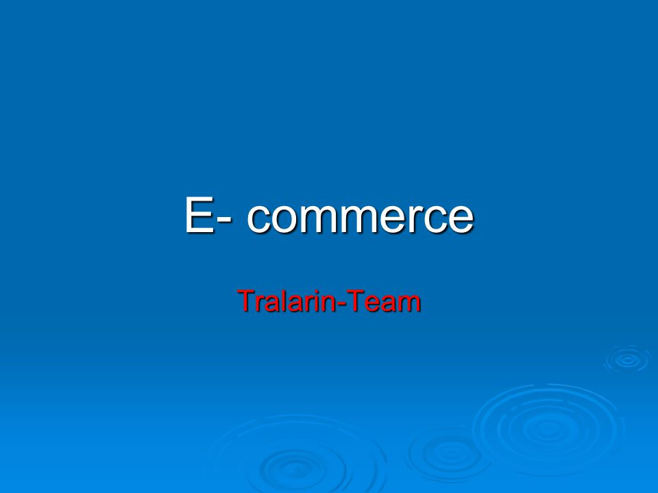 E- commerce Tralarin-Team