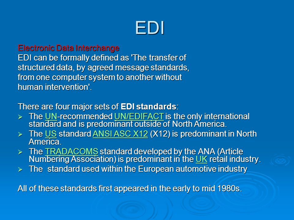 EDI EDI Electronic Data Interchange EDI can be formally defined as The transfer of structured data, by agreed message standards, from one computer system to another without human intervention .