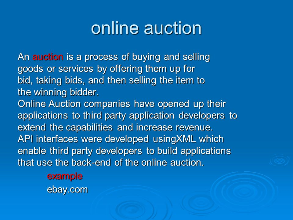 online auction An auction is a process of buying and selling goods or services by offering them up for bid, taking bids, and then selling the item to the winning bidder.