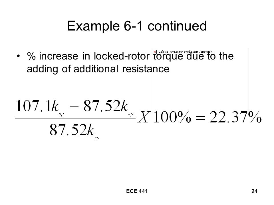 ECE Example 6-1 continued % increase in locked-rotor torque due to the adding of additional resistance