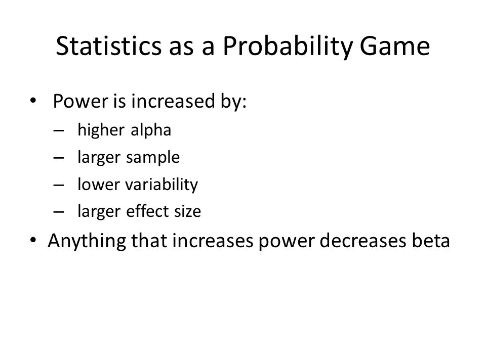 Statistics as a Probability Game  is set by the researcher 1-  depends on 