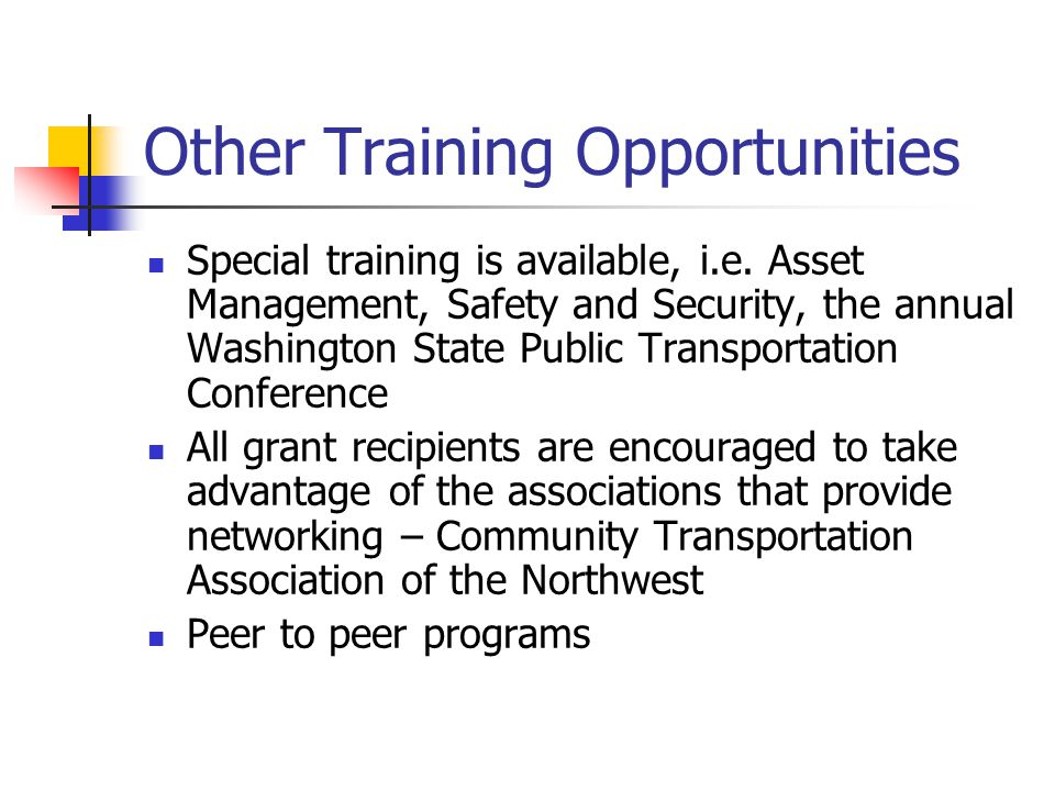 Other Training Opportunities Special training is available, i.e.