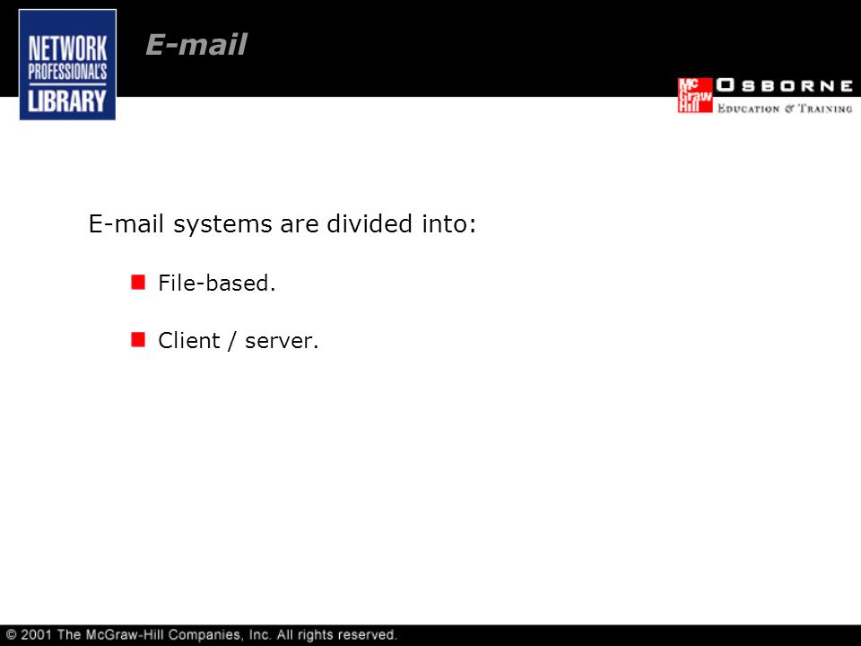 systems are divided into: File-based. Client / server.