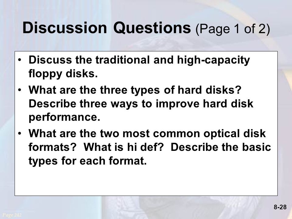 8-28 Discussion Questions (Page 1 of 2) Discuss the traditional and high-capacity floppy disks.
