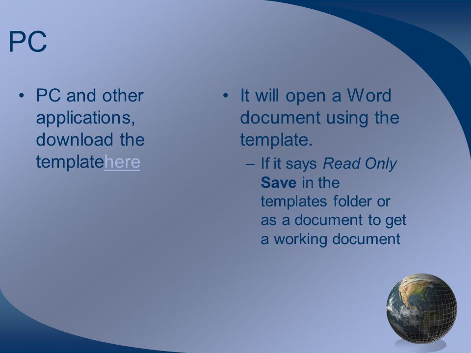 PC PC and other applications, download the templateherehere It will open a Word document using the template.