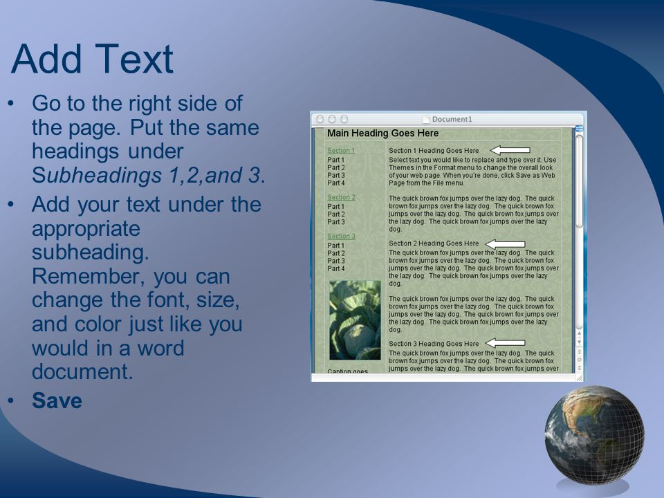 Add Text Go to the right side of the page. Put the same headings under Subheadings 1,2,and 3.