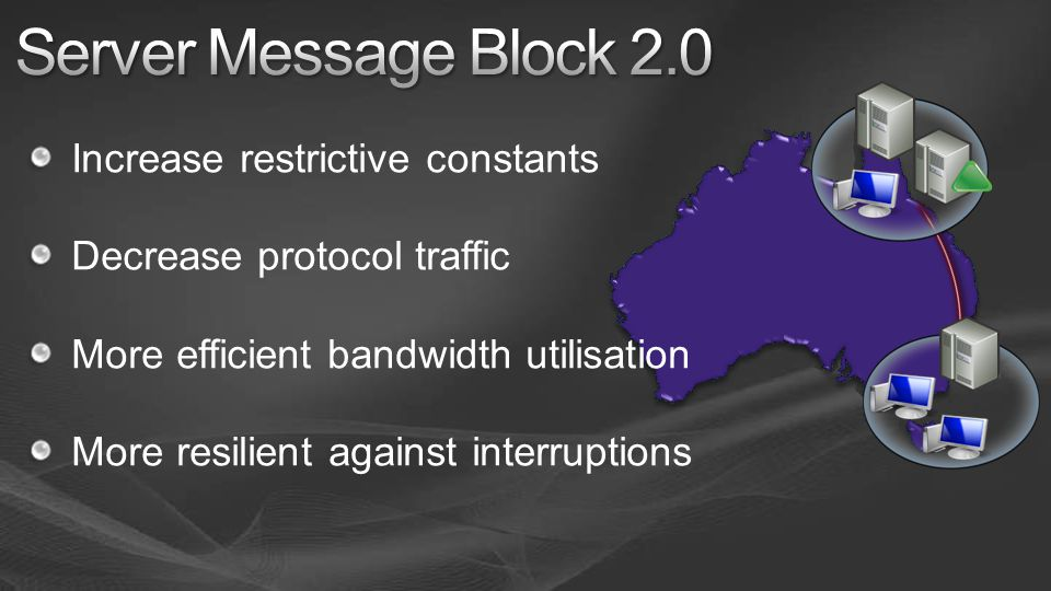 Increase restrictive constants Decrease protocol traffic More efficient bandwidth utilisation More resilient against interruptions