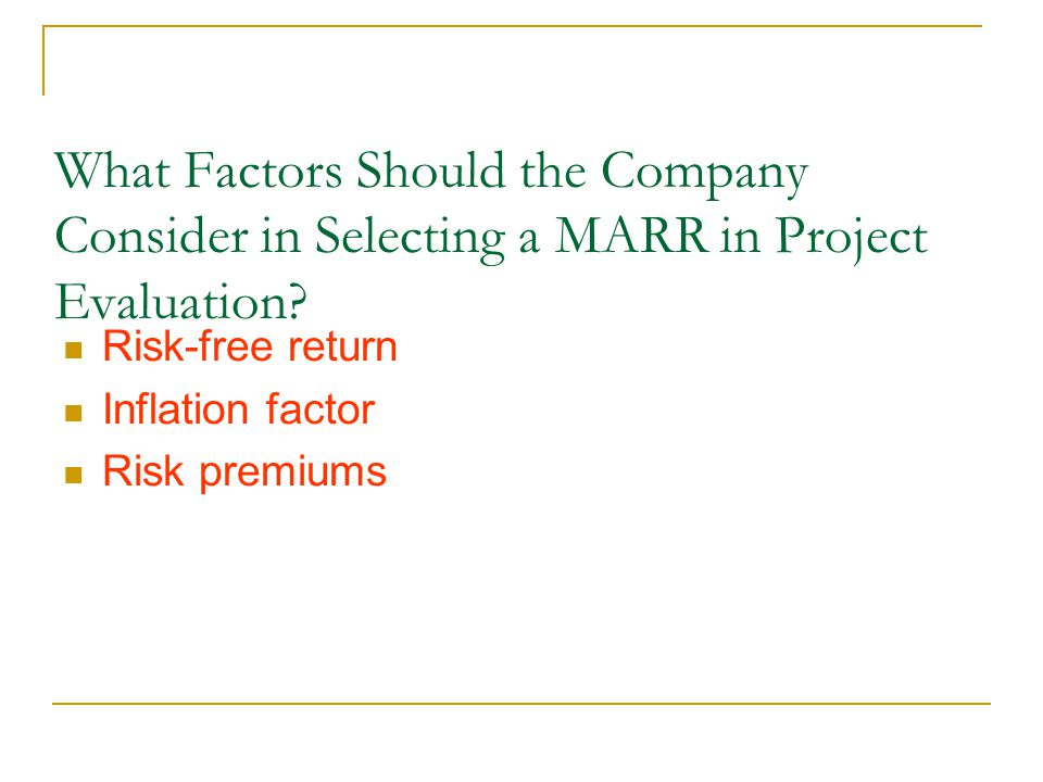 What Factors Should the Company Consider in Selecting a MARR in Project Evaluation.