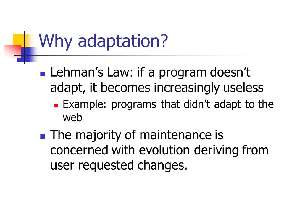 Why adaptation.