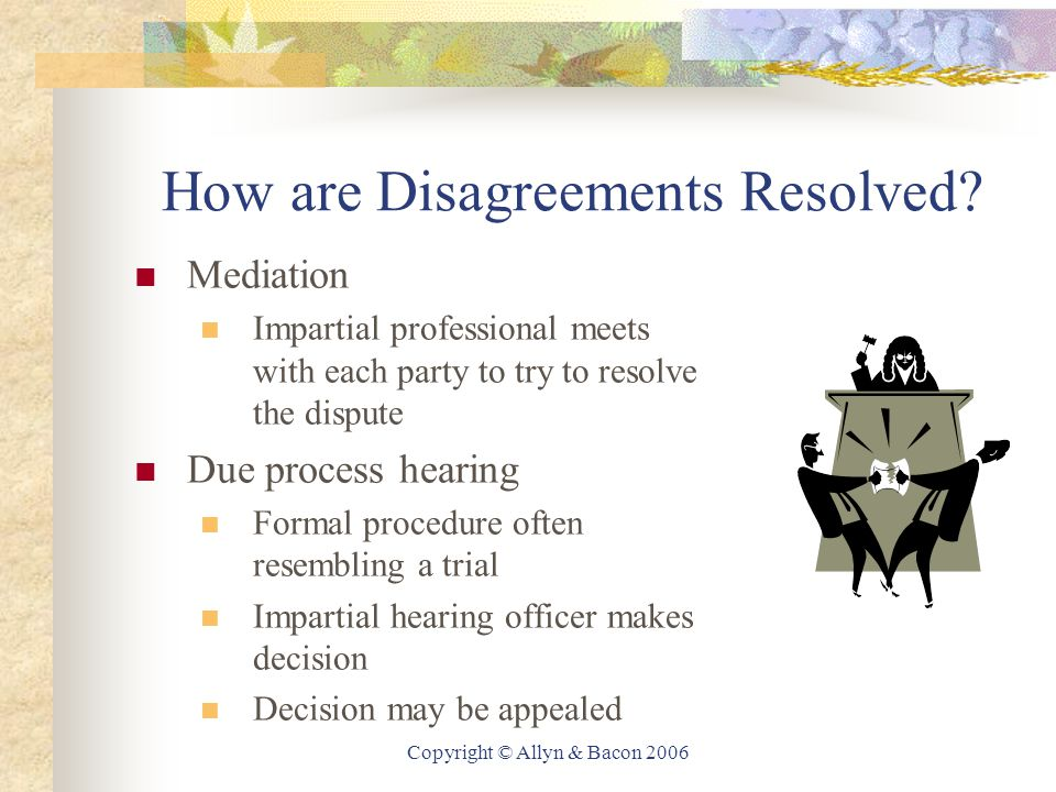 Copyright © Allyn & Bacon 2006 How are Disagreements Resolved.