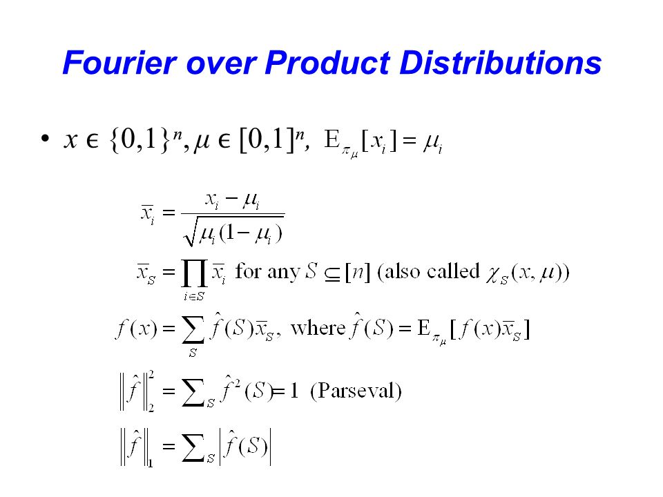 A Formal Statement of the First Result For μ [0,1]ⁿ, let π μ be the product distribution where entries of μ define the mean of Boolean variables Theorem 1: Concept Function: decision tree f: {0,1}ⁿ → {–1,+1} of size s Distribution: π μ defined by μ ν+[–.01,.01]ⁿ where ν [.02,.98]ⁿ Data: m=poly(ns/ε) training examples  (x j, f(x j ))  j≤m : x j iid from π μ, Learning Algorithm: a polynomial-time algorithm Output: a function h Quality: Pr x←π μ [ sgn(h(x))≠f(x) ] ≤ ε.