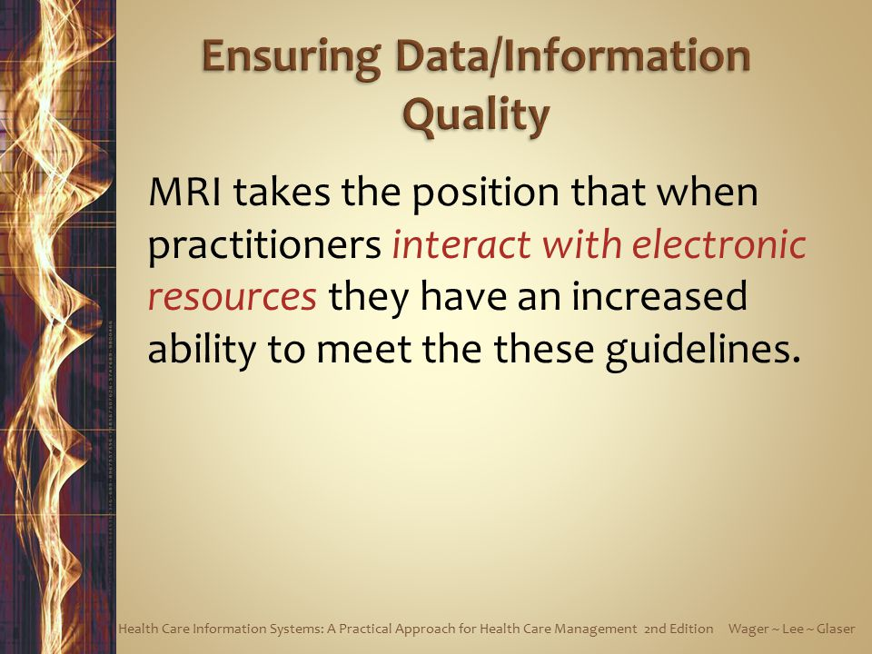MRI takes the position that when practitioners interact with electronic resources they have an increased ability to meet the these guidelines.