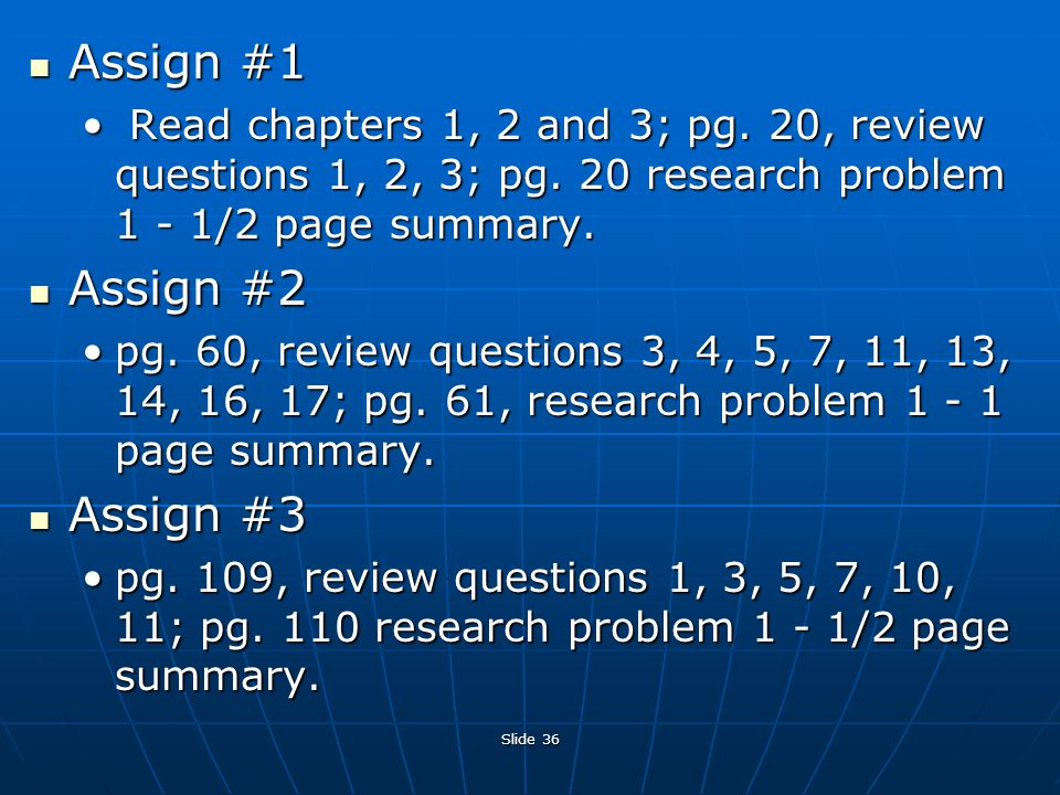 Slide 36 Assign #1 Assign #1 Read chapters 1, 2 and 3; pg.