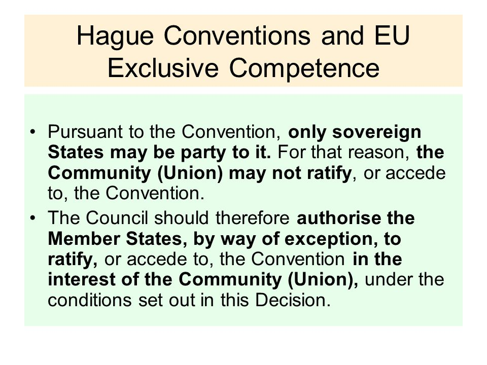 Hague Conventions and EU Exclusive Competence Pursuant to the Convention, only sovereign States may be party to it.