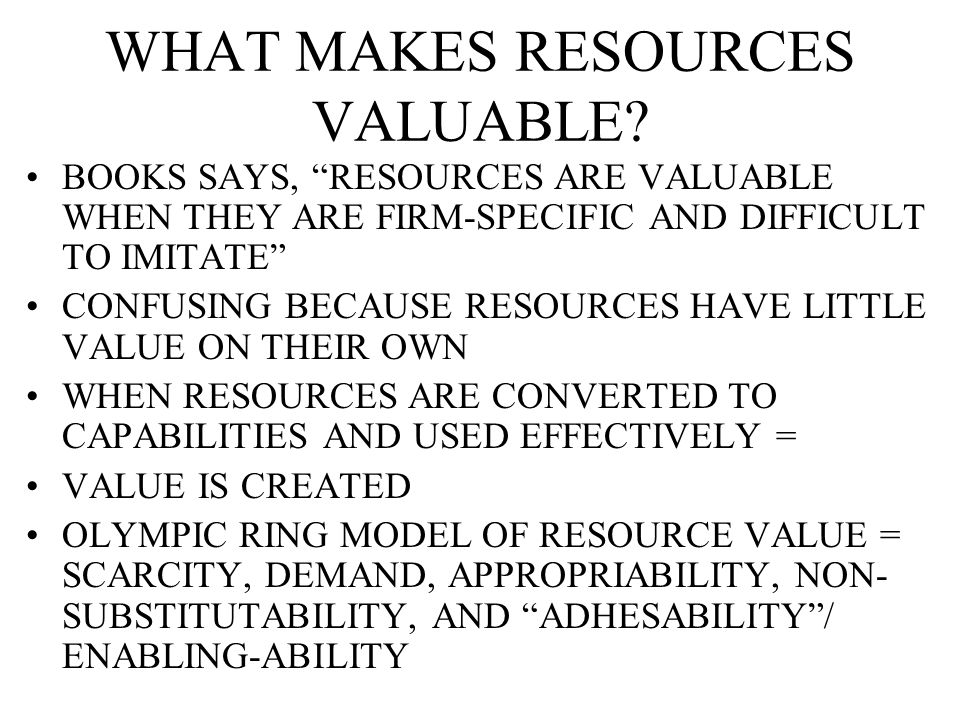 WHAT MAKES RESOURCES VALUABLE.