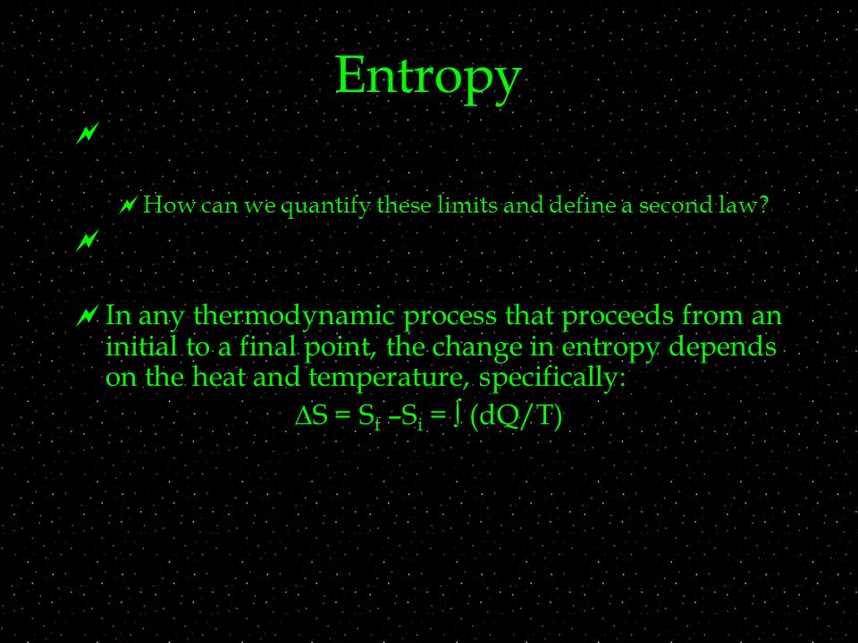 Entropy   How can we quantify these limits and define a second law.