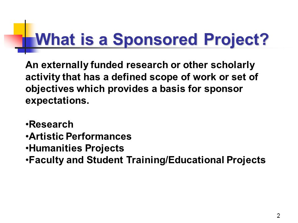 2 What is a Sponsored Project.
